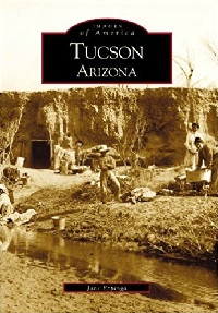 Tucson, Arizona book from Images of America